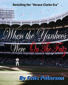 When the Yankees Were On The Fritz: Revisiting the